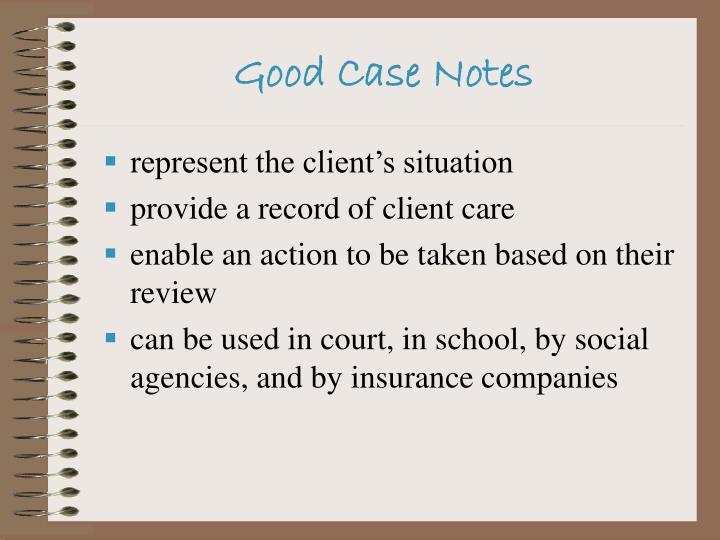 Good Case Notes