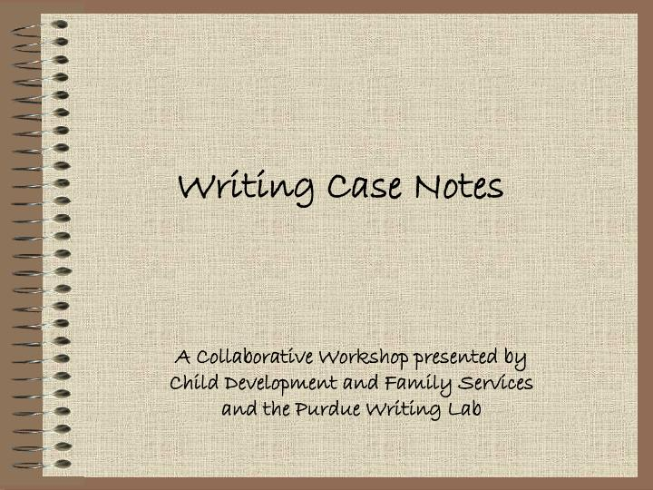 Writing case notes