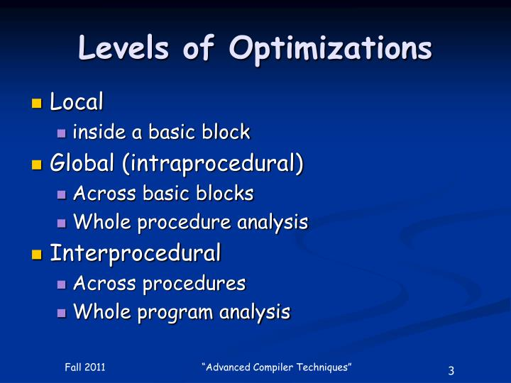 Levels of optimizations
