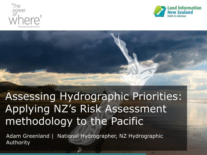 Assessing Hydrographic Priorities: Applying NZ's Risk Assessment methodology to the Pacific