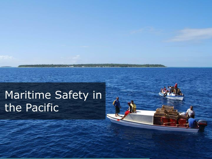 Maritime Safety in the Pacific