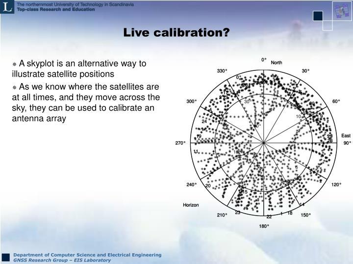 Live calibration?