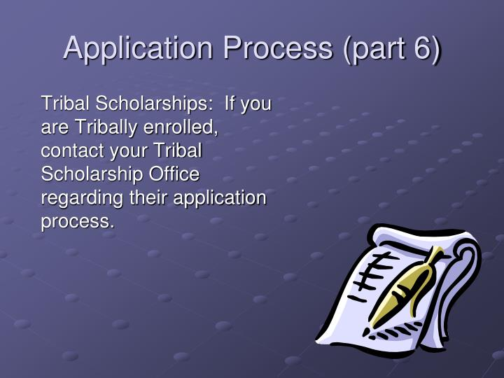 Application Process (part 6)