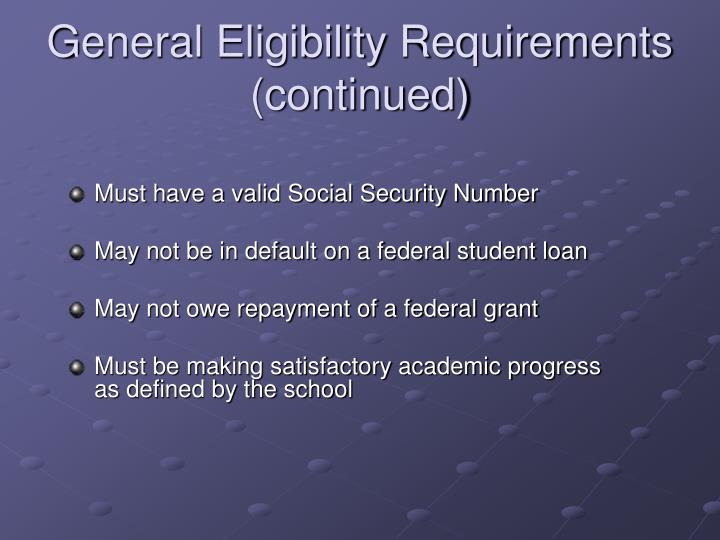 General Eligibility Requirements (continued)