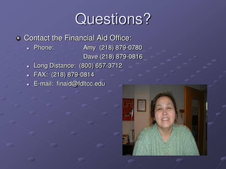 Contact the Financial Aid Office: