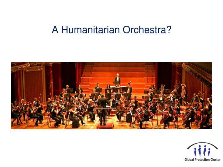 A Humanitarian Orchestra?