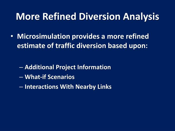 More Refined Diversion Analysis