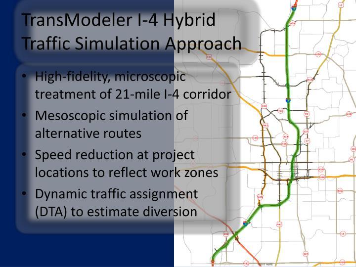 TransModeler I-4 Hybrid Traffic Simulation Approach