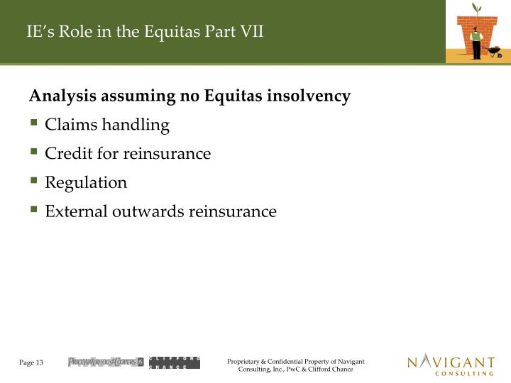 IE's Role in the Equitas Part VII