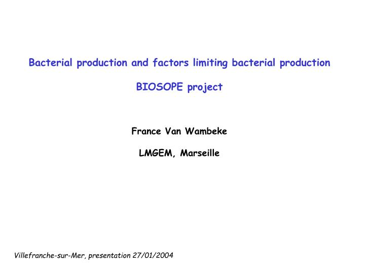 Bacterial production and factors limiting bacterial production