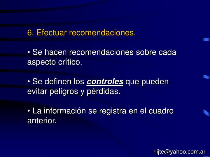 6. Efectuar recomendaciones.