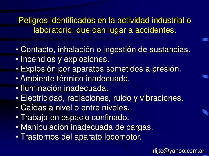 Peligros identificados en la actividad industrial o laboratorio, que dan lugar a accidentes.