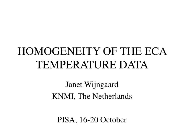 Homogeneity of the eca temperature data
