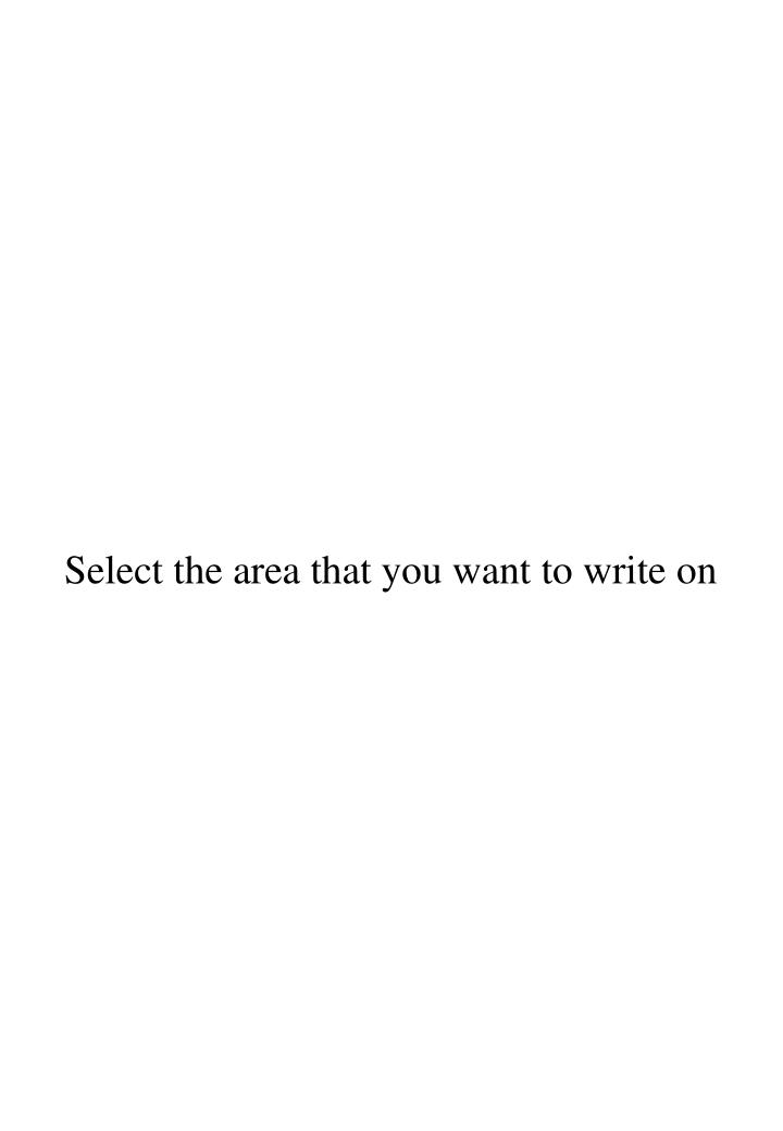 Select the area that you want to write on