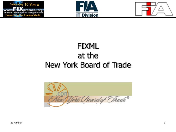 Fixml at the new york board of trade