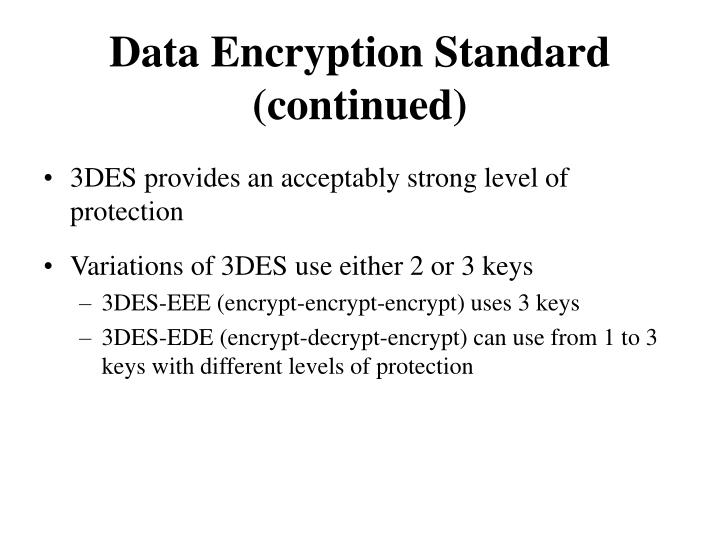 Data Encryption Standard (continued)