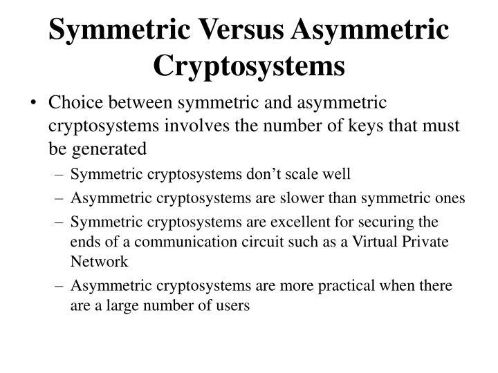 Symmetric Versus Asymmetric Cryptosystems