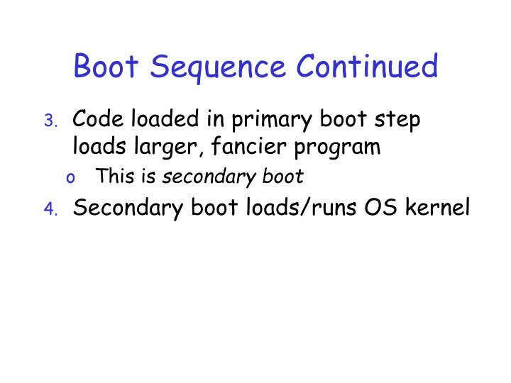 Boot Sequence Continued