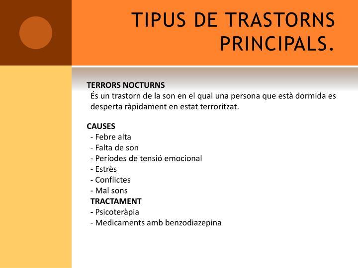 TIPUS DE TRASTORNS PRINCIPALS.