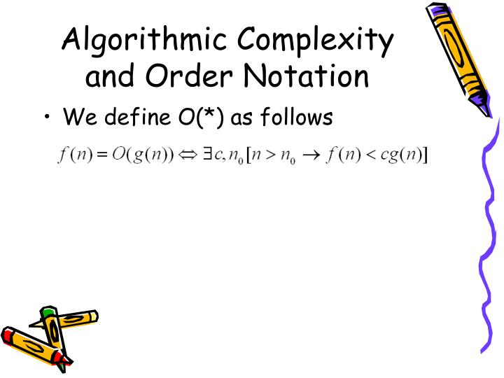 Algorithmic Complexity and Order Notation