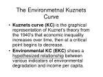 the environmetnal kuznets curve