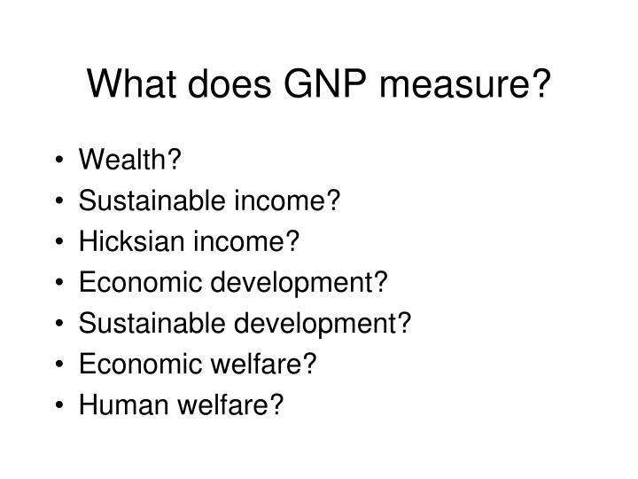 What does GNP measure?