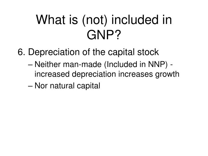 What is (not) included in GNP?
