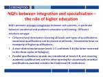 nqfs between integration and specialisation the role of higher education