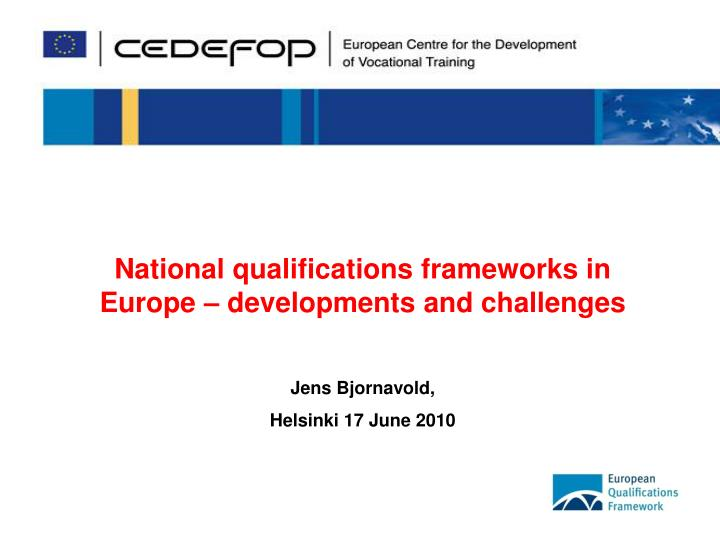 National qualifications frameworks in Europe – developments and challenges