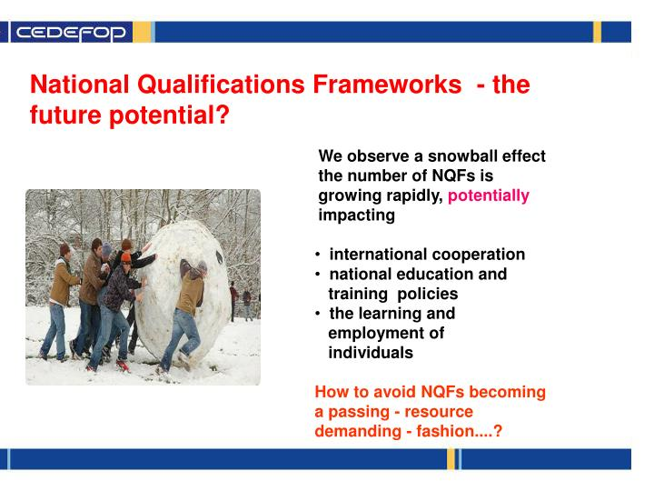 National Qualifications Frameworks  - the future potential?