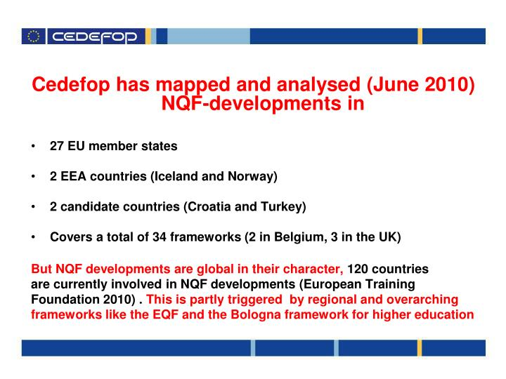 Cedefop has mapped and analysed (June 2010) NQF-developments in