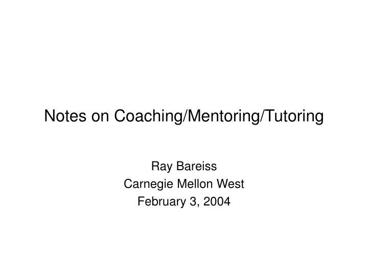 Notes on coaching mentoring tutoring