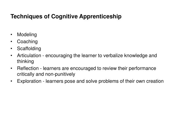 Techniques of cognitive apprenticeship