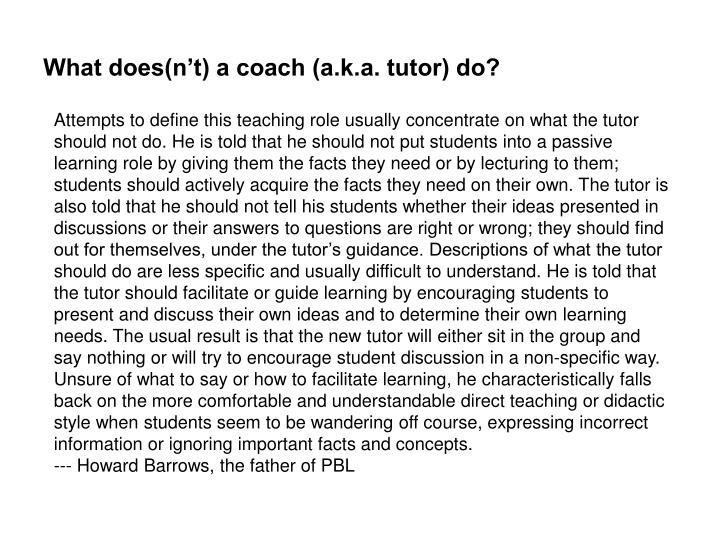What does(n't) a coach (a.k.a. tutor) do?