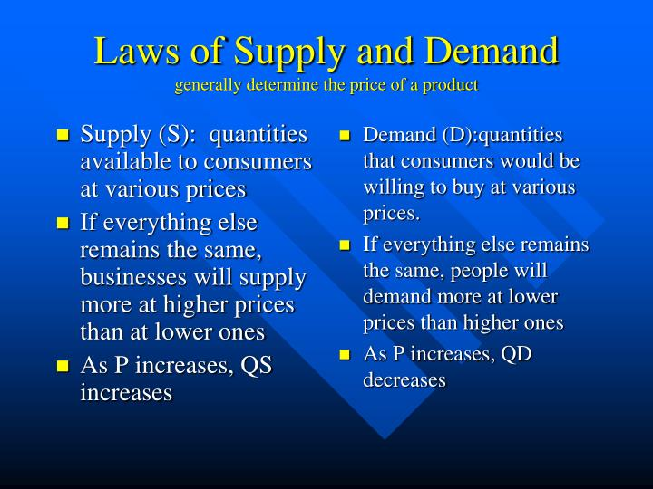 Supply (S):  quantities available to consumers at various prices