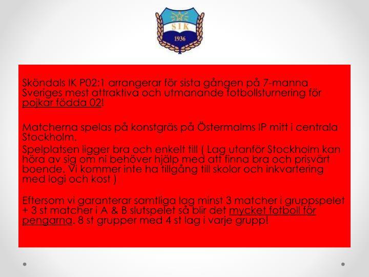 Sköndals IK P02:1 arrangerar för sista gången på 7-manna Sveriges mest attraktiva och utmanande fotbollsturnering för