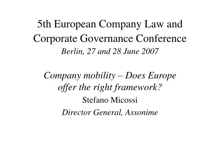 5th european company law and corporate governance conference berlin 27 and 28 june 2007