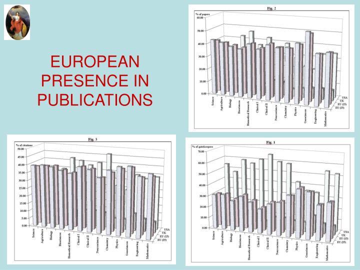 EUROPEAN PRESENCE IN PUBLICATIONS