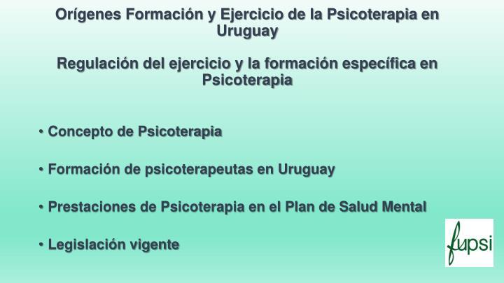 Orígenes Formación y Ejercicio de la Psicoterapia en Uruguay