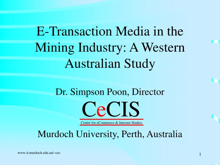 E transaction media in the mining industry a western australian study