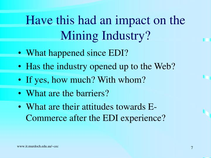 Have this had an impact on the Mining Industry?
