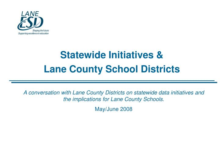 Statewide initiatives lane county school districts