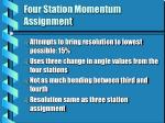 four station momentum assignment