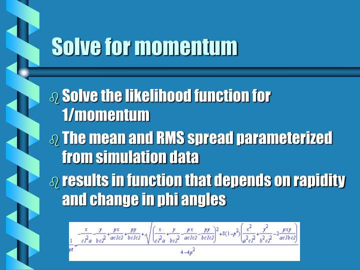 Solve for momentum