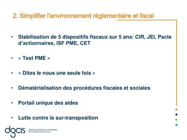 2. Simplifier l'environnement réglementaire et fiscal