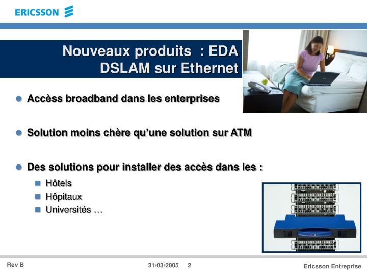 Nouveaux produits  : EDA