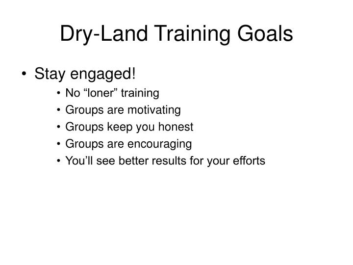 Dry-Land Training Goals
