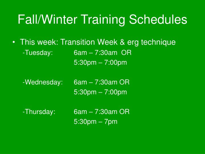 Fall/Winter Training Schedules