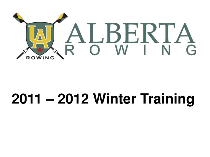 2011 – 2012 Winter Training