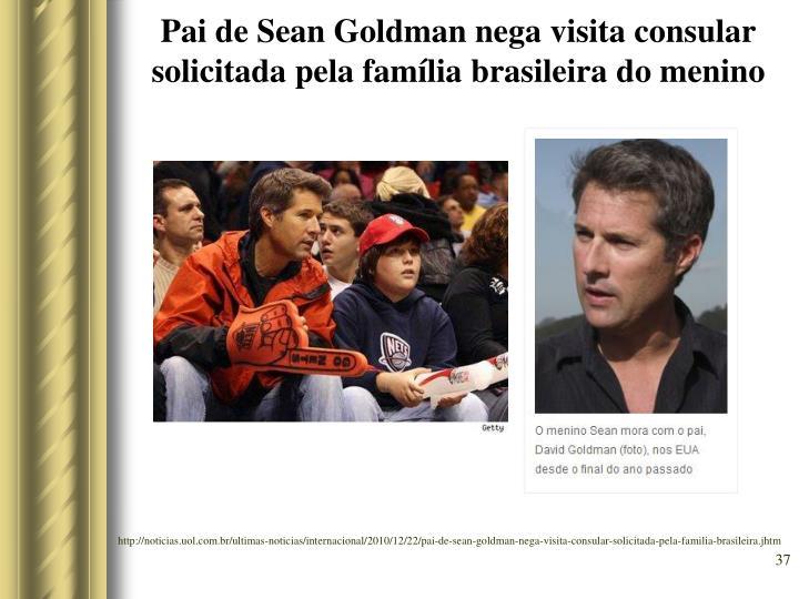Pai de Sean Goldman nega visita consular solicitada pela família brasileira do menino